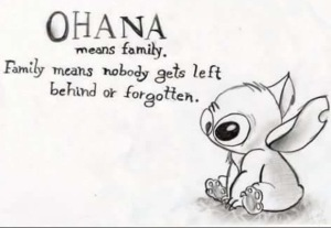 Stich reminds us again! OHANA!!!!